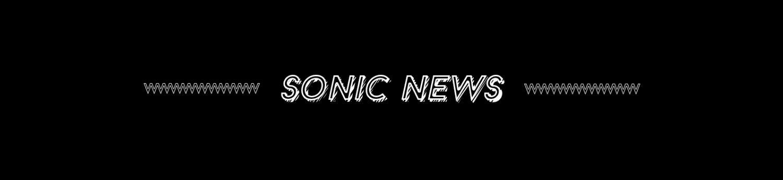 SONIC NEWS